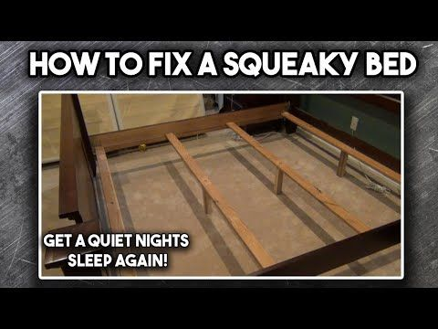 How To Fix A Squeaky Bed Youtube Squeaky How To Make Bed Wooden Bed