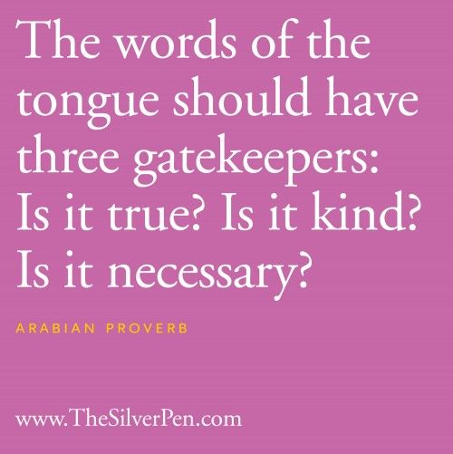 A good word.: Remember This, Three Gatekeepers, True Kind, Arabian Proverb, To Work, So True, Wise Words, Power Of Words, Good Advice