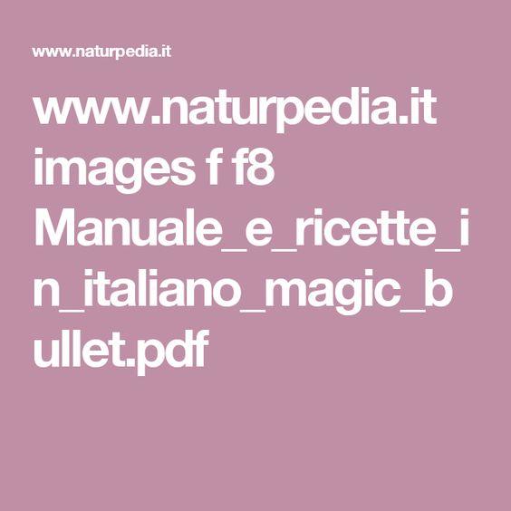 www.naturpedia.it images f f8 Manuale_e_ricette_in_italiano_magic_bullet.pdf