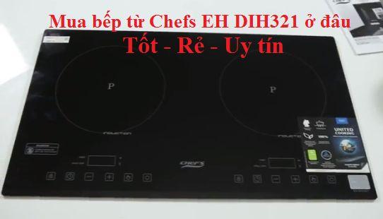Địa chỉ bán bếp từ Chefs EH DIH321 uy tín tại Hà Nội