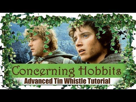 Concerning Hobbits Shire Theme Advanced Tin Whistle Tutorial Youtube Tin Whistle Concerning Hobbits Whistle