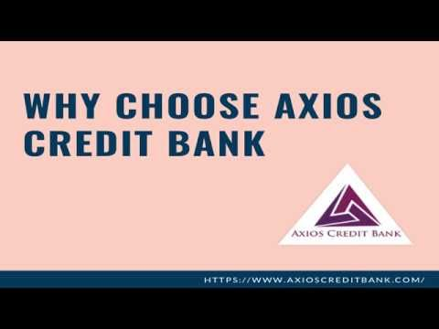Why Choose Axios Credit Bank It S Services Https Youtu Be