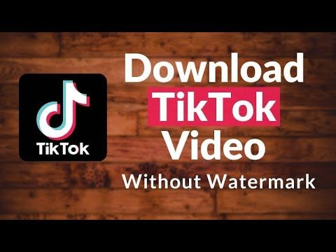 How To Download Tiktok Videos Without Watermark Use Hashtag Username Video Watermark Videos
