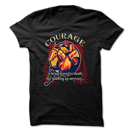 Horse riding t-shirt - Courage is being scared to death T Shirt, Hoodie, Sweatshirt