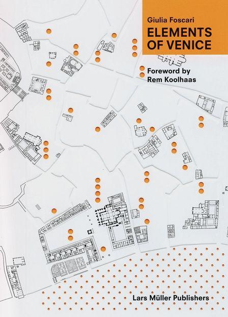Foscari Giulia Elements of Venice  Mit einem Vorwort von Rem Koolhaas