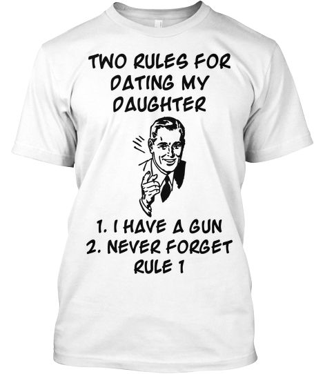 Daughter dating rules t shirt