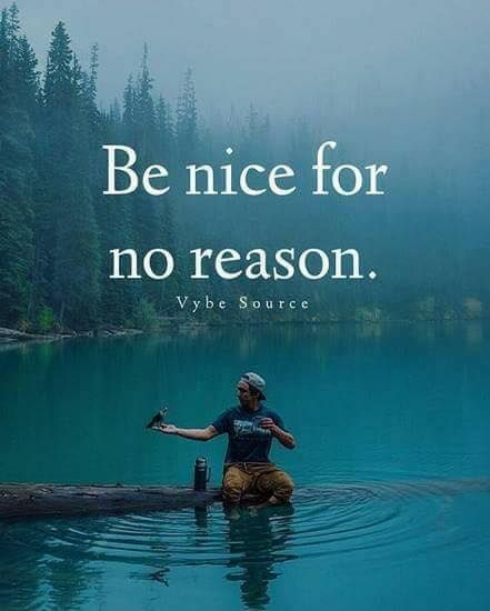 "Vybe Source: "" Be nice for no reason."""