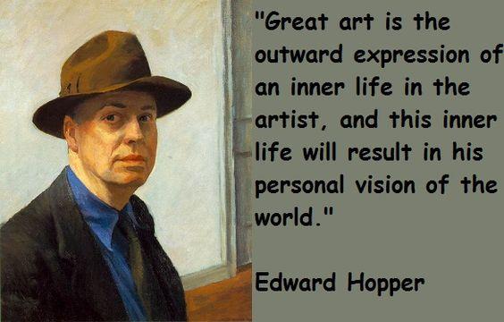 """EDWARD HOPPER - """"A grande arte é a expressão exterior de uma vida interior no artista, e esta vida interior resultará em sua visão pessoal do mundo."""""""
