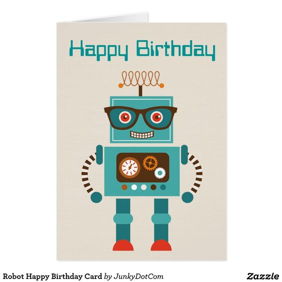 Robot Happy Birthday Card Oct 26 2016 @zazzle #junkydotcom