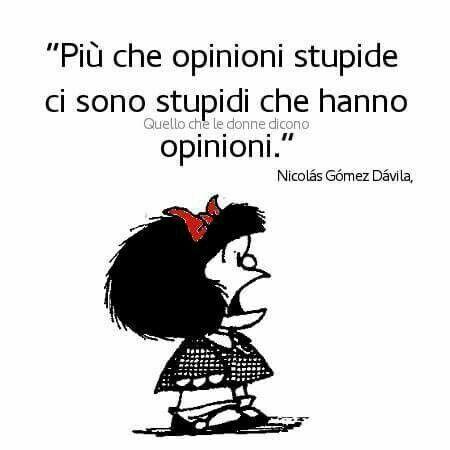 Le più belle frasi con Mafalda gli stupidi | Citazioni divertenti,  Citazioni umoristiche, Vignette
