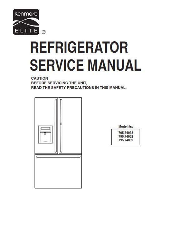 Kenmore Elite 795 74032 74033 74039 Refrigerator Service Manual And Repair Instructions Kenmore Elite Refrigerator Service Kenmore