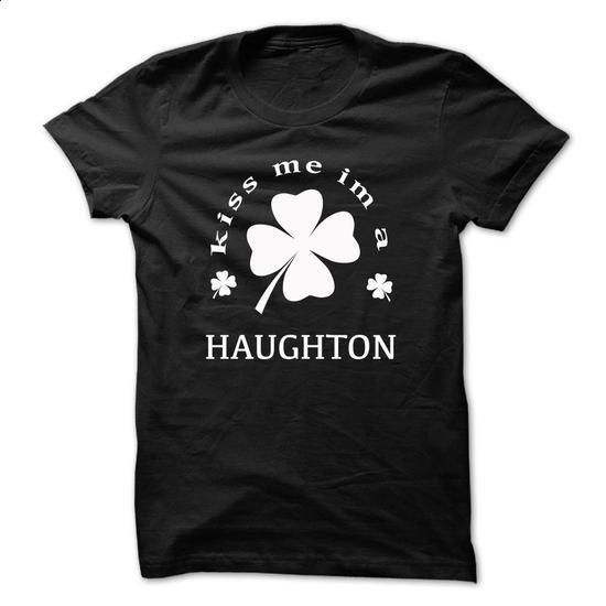 Kiss me im a HAUGHTON - #pink shirt #zip up hoodie. BUY NOW => https://www.sunfrog.com/Names/Kiss-me-im-a-HAUGHTON-pcoctusrla.html?68278