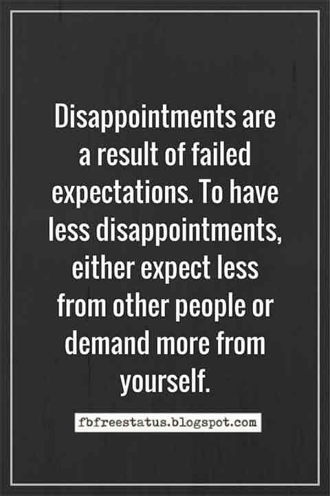 Quotes About Disappointment Disappointment Sayings Images Disappointment Quotes Expectation Quotes Psychology Quotes