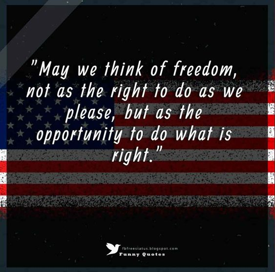 Independence Day Quotes and Sayings, 'May we think of freedom, not as the right to do as we please, but as the opportunity to do what is right.' - Peter Marshall, Independence Day Quotes #4thofjulyquotes
