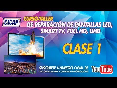 Curso Taller De Reparación De Pantallas Led Smart Tv Full Hd Y Uhd Clase 1 12 De Noviembre Youtube Curso Taller Smart Tv Cursillo