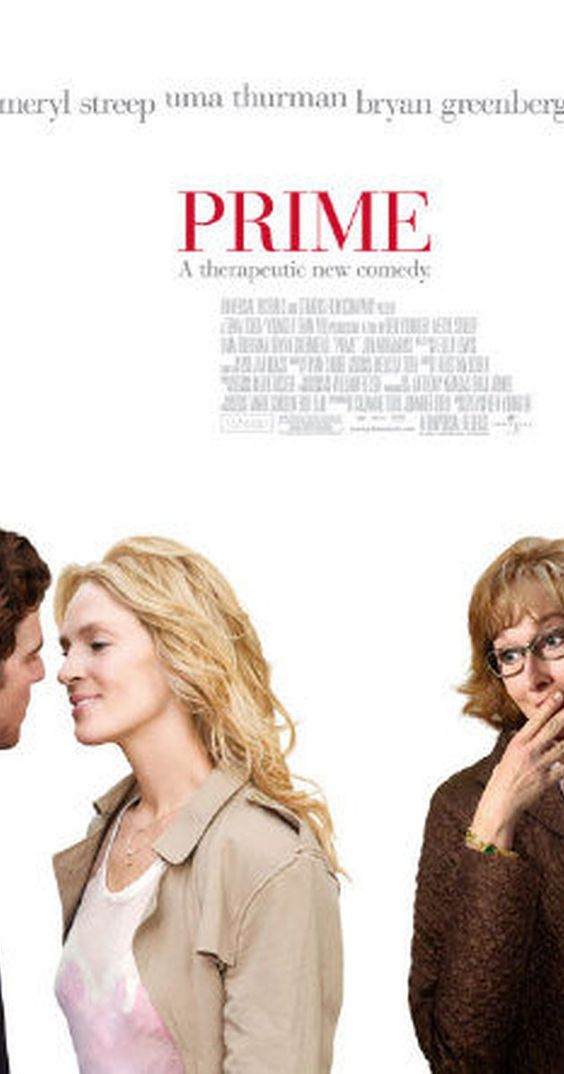 Directed by Ben Younger.  With Uma Thurman, Meryl Streep, Bryan Greenberg, Jon Abrahams. A career driven professional from Manhattan is wooed by a young painter, who also happens to be the son of her psychoanalyst.