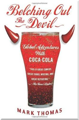 Belching Out the Devil: Global Adventures with Coca-Cola....Want Free Stuff - Join our Free Yahoo Club via: http://freebieclubber.com