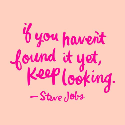 keep looking: