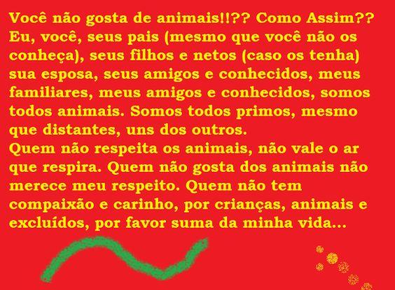 Ateu Racional e Livre pensar: Você não gosta de animais