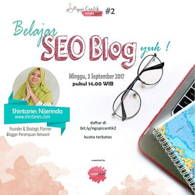 Ngopi Cantik 2 Beautiesquad - Belajar SEO Blog dengan Mba Shintaries. Click on the pictures to find out the tips!