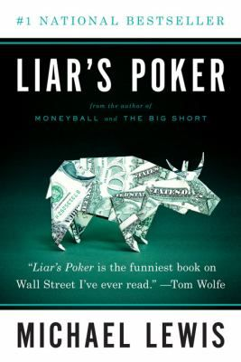 """""""Liar's poker : rising through the wreckage on Wall Street"""" / by Michael Lewis"""