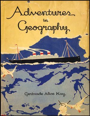 ADVENTURES IN GEOGRAPHY, written and illustrated by GERTRUDE KAY on Aleph-Bet Books. Joliet: Volland -- 1930.: