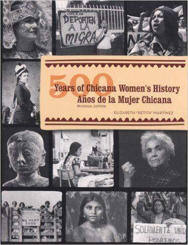 "500 Years of Chicana Women's History/500 Años de la Mujer Chicana: Dr. Elizabeth ""Betita"" Martínez: 9780813542249: Amazon.com: Books"