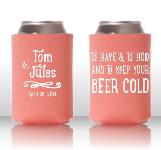 To Have And To Hold And To Keep Your Beer Cold Personalized Wedding Can Coolers