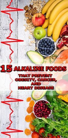 15 Alkaline Foods That Prevent Obesity, Cancer, and Heart Disease...