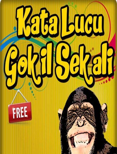 Wow 27 Gambar Lucu Dan Kata2 Gokil Kata Kata Lucu Gokil Abis Lengkap For Android Apk Download ...