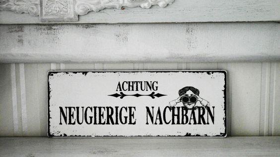 Shabby Vintage Holz Schild NEUGIERIGE NACHBARN von SCHILDERMANUFAKTUR   ---  homestyle-accessoires  --- auf DaWanda.com