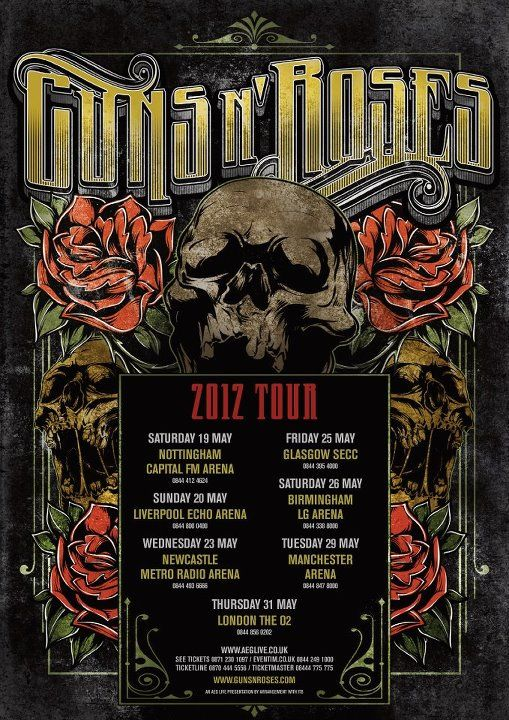Guns N' Roses 2012 tour. Tickets available here: http://www.aeglive.co.uk/artists/guns-n-roses-2012
