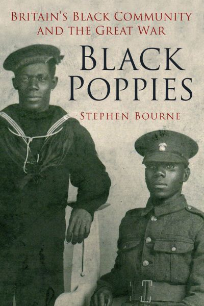 Black Poppies by Stephen Bourne an in-depth look at the very neglected subject of the Black British experience in the First World War.