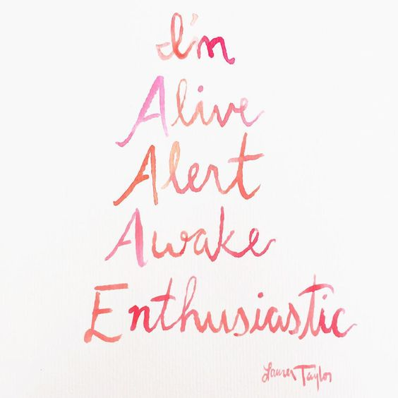 "My grandma wakes up every morning, looks herself in the mirror and says ""I'm alive, alert, awake, enthusiastic!"" Just like her mom did! It's a great way to kickstart your day! Especially on a Monday!  #mondayinspiration #laurentaylorcreates #watercolor #girlboss"