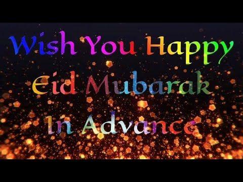 Eid Mubarak In Advance Youtube In 2021 Eid Mubarak Happy Eid Mubarak Happy Eid