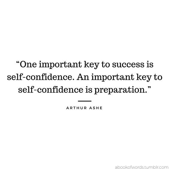 """Quote by Arthur Ashe: """"One important key to success is self-confidence. An important key to self-confidence is preparation."""""""