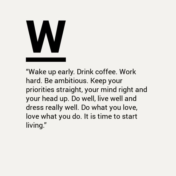 Wake up early drink coffee work hard be ambitious keep for Straight up margarita
