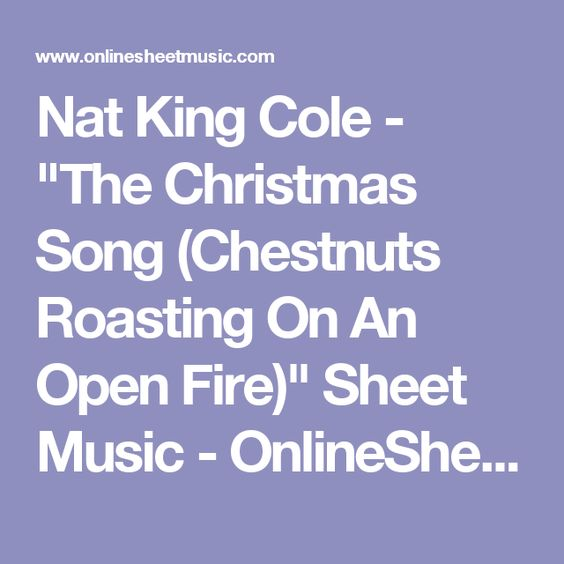 The Christmas Song (Chestnuts Roasting On An Open Fire) Sheet Music by Nat King Cole