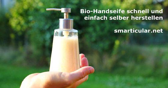 Mit einem einfachen Rezept stellst du günstig deine biologische Flüssig-Handseife her.