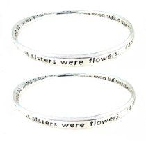 "Bangle Bracelet Set engraved with Sister Poem - ""If Sisters Were Flowers..I'd still pick you."""