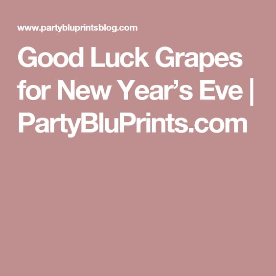 Good Luck Grapes for New Year's Eve | PartyBluPrints.com