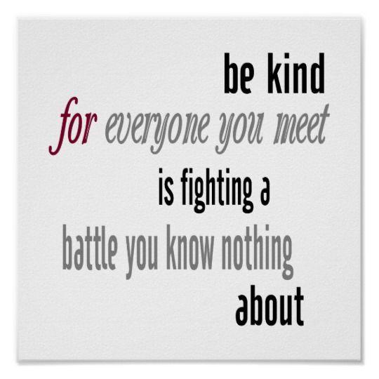 Be Kind Poster Zazzle Com Short Inspirational Quotes Wisdom Quotes Inspirational Quotes