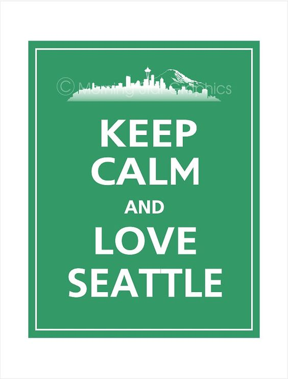 keep calm and love seattle :)