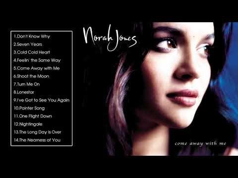 Come Away With Me Norah Jones Full Album 2002 Youtube Norah Jones Best Selling Albums Album