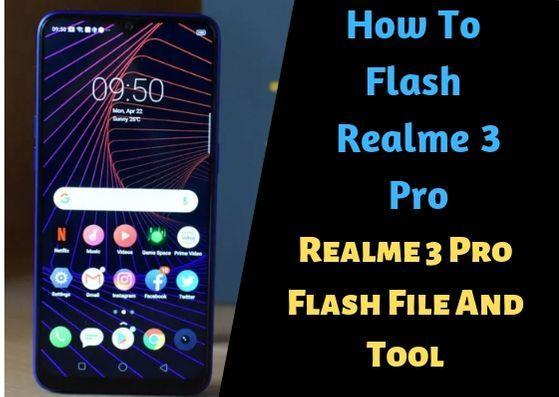 Realme 3 Pro Flash File And Tool Stock Rom Remove User Lock Flash Rom Pc Memory