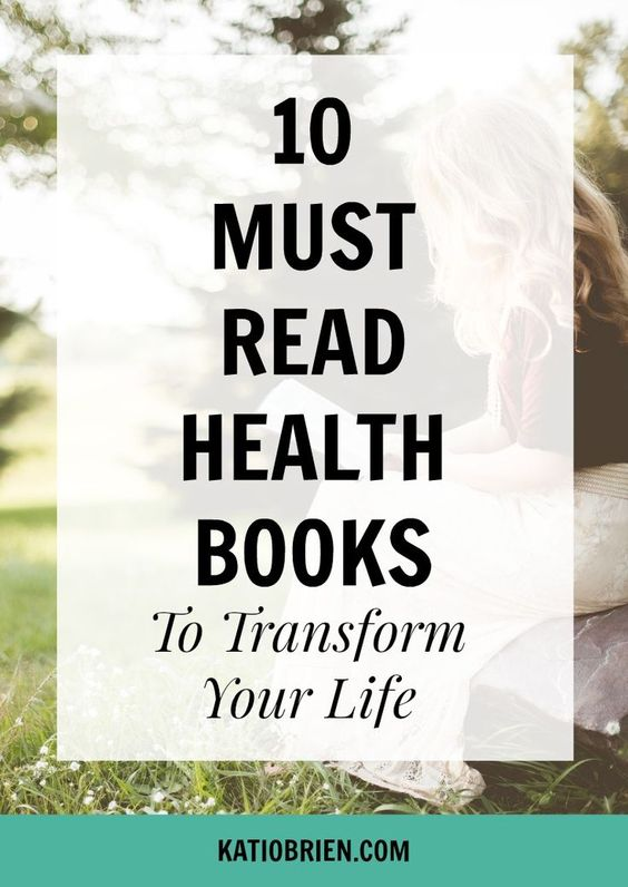 10 Must Read Health Books to Transform Your Life. Wellness Books. Mind Body Spirit Books. Nutrition Books. Improve your health. Diet books.: