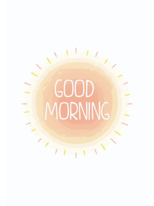 Words | Good morning, sunshine. How are you taking hold of the day?: