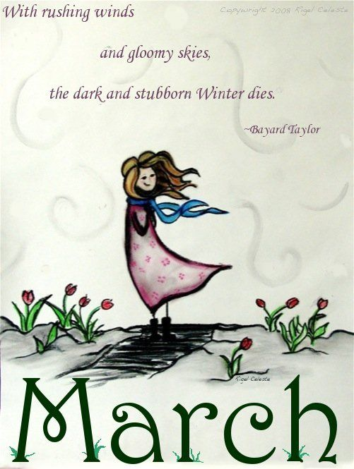 March Winds Sayings | With rushing winds and gloomy skies, the dark and stubborn Winter ...: