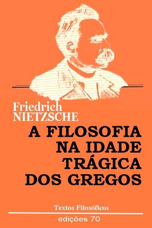 A Filosofia Na Idade Tragica Dos Gregos Friedrich Nietzsche