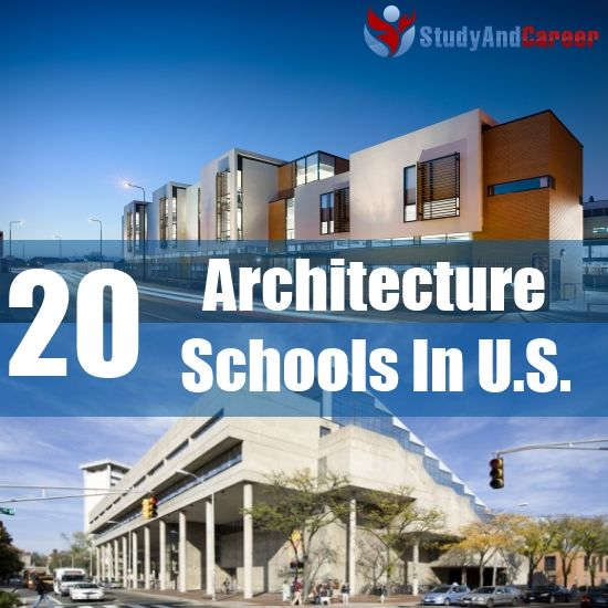 top 20 architecture schools in u.s. | study & career | pinterest